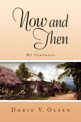 Now and Then by Doris V. Olsen