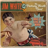 Take It Like A Man by Jim White vs. The Packway Handle Band