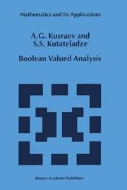 Boolean Valued Analysis by Anatoly G. Kusraev