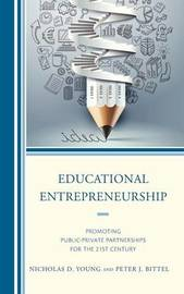 Educational Entrepreneurship by Nicholas D. Young