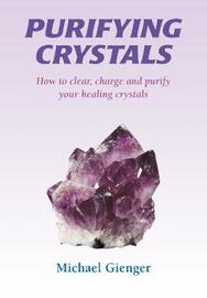 Purifying Crystals by Michael Gienger