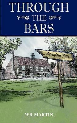 Through the Bars by W.R. Martin