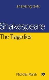 Shakespeare: The Tragedies by Nicholas Marsh