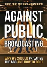 Against Public Broadcasting by Chris Berg image