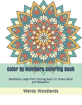 Color By Numbers Coloring Book by Wendy Woodlands