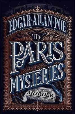 The Paris Mysteries by Edgar Allan Poe