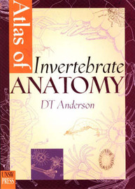 Atlas of Invertebrate Anatomy by Donald Thomas Anderson