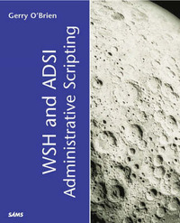 WSH and ADSI Administrative Scripting by Gerry O'Brien