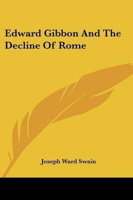 Edward Gibbon and the Decline of Rome by Joseph Ward Swain image