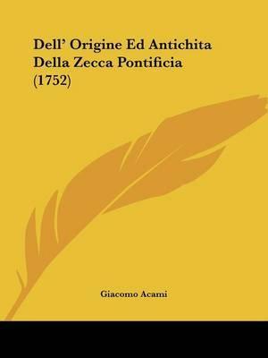 Dell' Origine Ed Antichita Della Zecca Pontificia (1752) by Giacomo Acami image