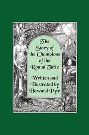 The Story of the Champions of the Round Table [Illustrated by Howard Pyle] by Howard Pyle image