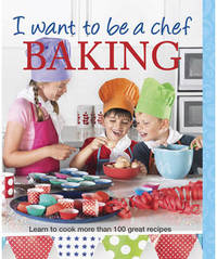 I Want to be a Chef: Baking by Various ~ image