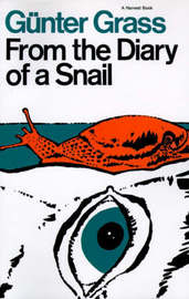 From the Diary of a Snail by Gunter Grass