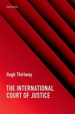The International Court of Justice by Hugh Thirlway