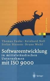Softwareentwicklung in Mittelstandischen Unternehmen Mit ISO 9000 by Thomas Funke