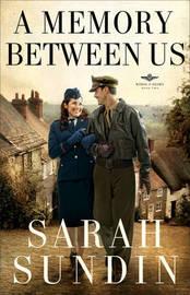 A Memory Between Us by Sarah Sundin