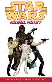 Star Wars - Rebel Heist by Matt Kindt