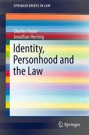 Identity, Personhood and the Law by Charles Foster
