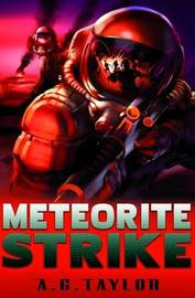 Meteorite Strike by A.G. Taylor image