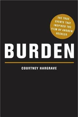 Burden (Movie Tie-In Edition) by Courtney Hargrave