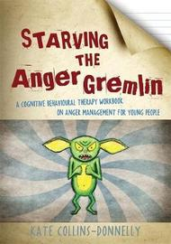 Starving the Anger Gremlin by Kate Collins-Donnelly