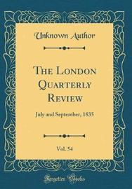 The London Quarterly Review, Vol. 54 by Unknown Author image