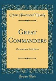 Great Commanders by Cyrus Townsend Brady image