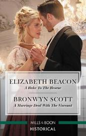 A Rake To The Rescue/A Marriage Deal With The Viscount by Elizabeth Beacon