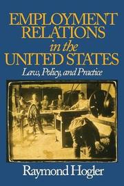 Employment Relations in the United States by Raymond L. (Louis) Hogler