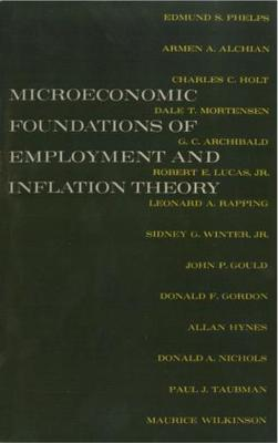 The Microeconomic Foundations of Employment and Inflation Theory by G. C. Archibald