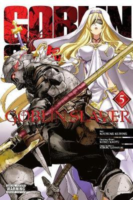 Goblin Slayer, Vol. 5 (manga) by Kumo Kagyu