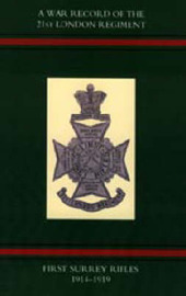 War Record of the 21st London Regiment (first Surrey Rifles) 1914-1919 by Naval & Military Press image
