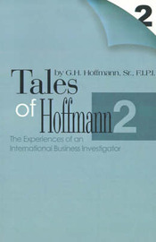 Tales of Hoffmann 2: The Experiences of an International Business Investigator by Gerd H Hoffmann, Sr image