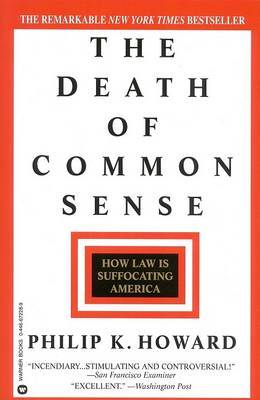 The Death of Common Sense: How Law is Suffocating America by Philip K. Howard image