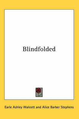 Blindfolded by Earle Ashley Walcott
