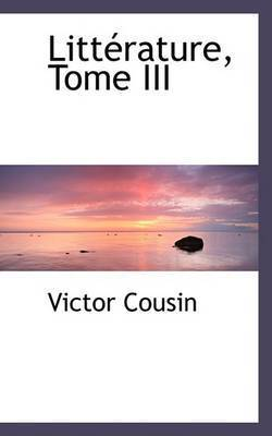 LittAcrature, Tome III by Victor Cousin