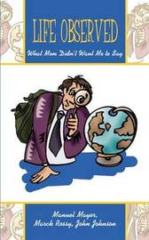 Life Observed: What Mom Didn't Want ME to Say by Manuel Mayor image