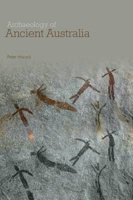 Archaeology of Ancient Australia by Peter Hiscock image