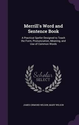 Merrill's Word and Sentence Book by James Ormond Wilson image