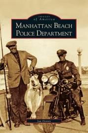 Manhattan Beach Police Department by Jan Dennis