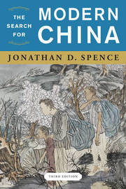 The Search for Modern China by Jonathan D. Spence