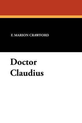 Doctor Claudius by F.Marion Crawford