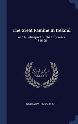 The Great Famine in Ireland by William Patrick O'Brien image