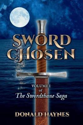 Sword Chosen by Donald Haynes