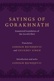 Sayings of Gorakhnath by Gordan Djurdjevic