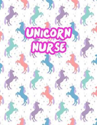 Unicorn Nurse by Camryn Anthony