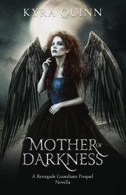 Mother of Darkness by Kyra Quinn