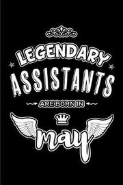Legendary Assistants are born in May by Lovely Hearts Publishing