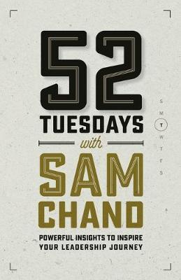 52 Tuesdays With Sam Chand by Sam Chand