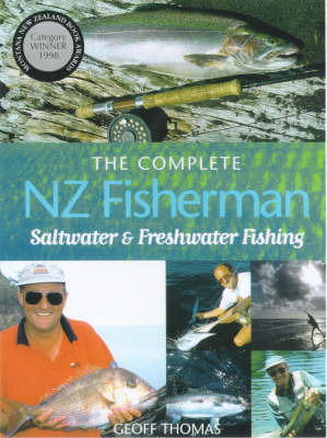 The Complete New Zealand Fisherman: Saltwater & Freshwater Fishing by Geoff Thomas image